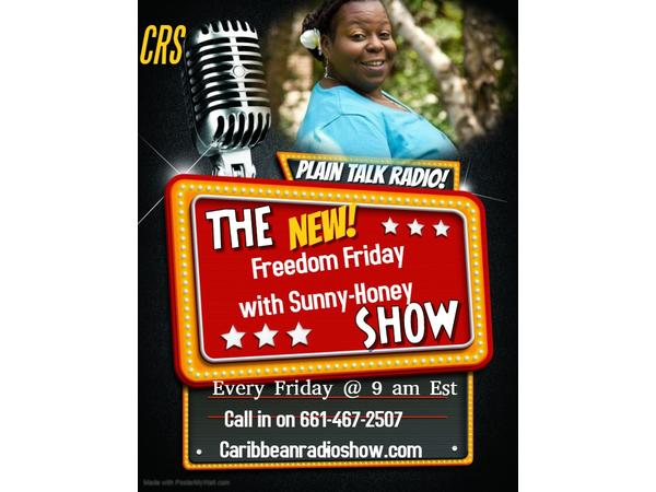 1: Introducing Freedom Friday's with Queen Sunny, honey