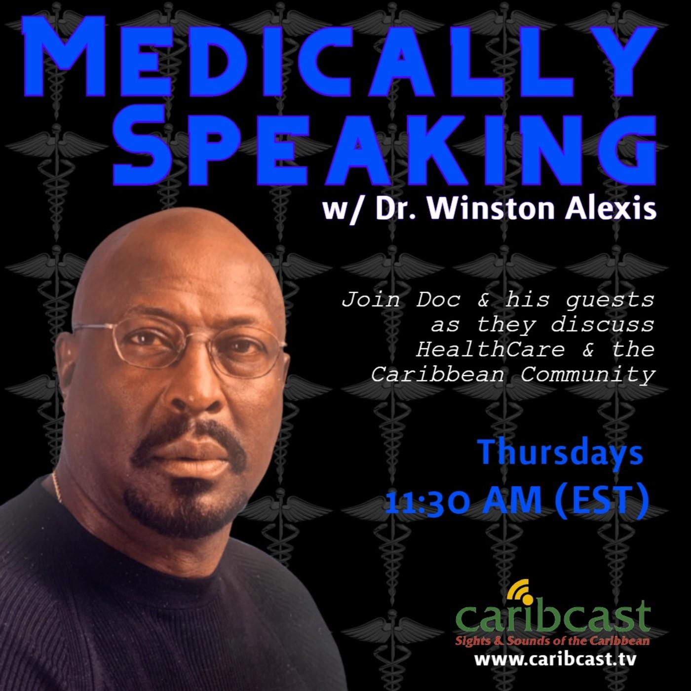 Episode 4 | Medically Speaking w/ Dr Winston Alexis
