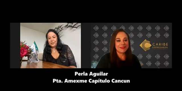 #Entrevista a Perla Aguilar, Presidenta de AMEXME Capítulo Cancún