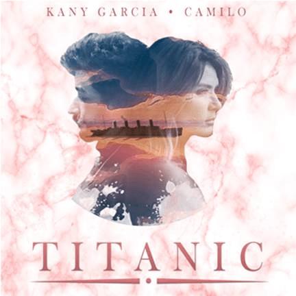 """KANY GARCÍA ESTRENA EL VIDEO MUSICAL DE SU CANCIÓN """"TITANIC"""" JUNTO A CAMILO @sonymusicmexico"""