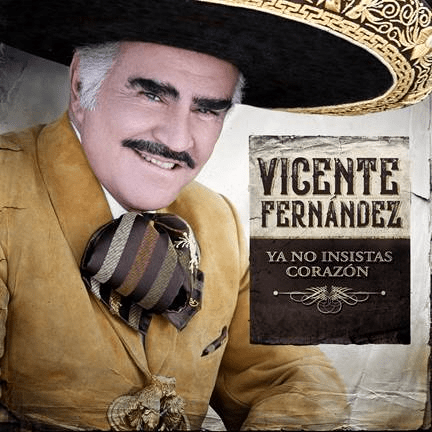 """EL ÍDOLO DE MÉXICO VICENTE FERNÁNDEZ ESTRENA UNA ESTREMECEDORA VERSIÓN DEL CLÁSICO """"YA NO INSISTAS CORAZÓN"""""""