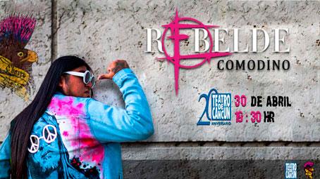 Maru Arias, nos habla del espectáculo Rebelde Comodino de Carlos Ballarta