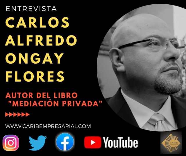 """El autor del libro """"Mediación Privada"""" Carlos Alfredo Ongay Flores en entrevista"""