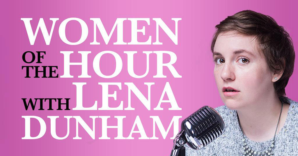 Lena Dunham: Women of the Hour - Carina Behrens, carinabehrens.com