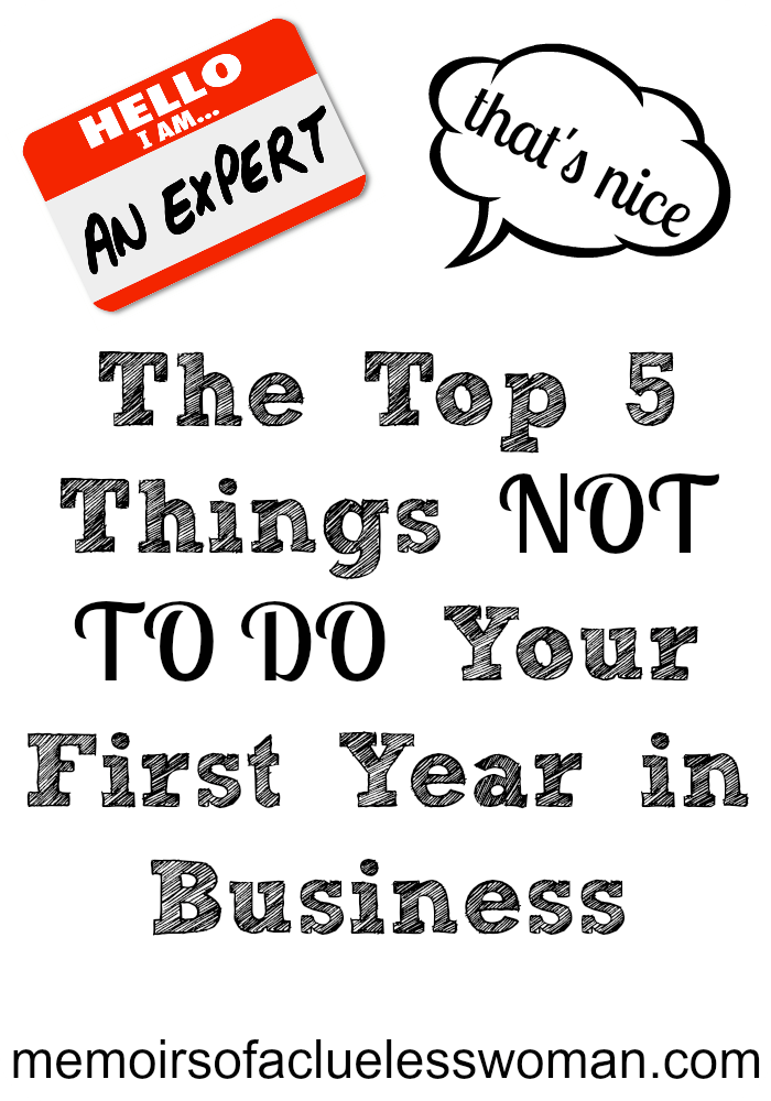 Top 5 things not to do your first year in business