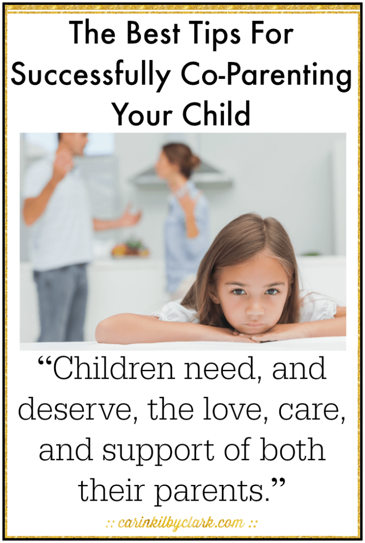 The Best Tips For Successfully Co-Parenting Your Child @carinkilbyclark