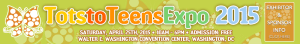 Tots2Teens Expo 2015 Washington DC
