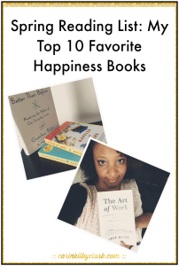 Spring Reading List: My Top 10 Favorite Happiness Books via @carinkilbyclark
