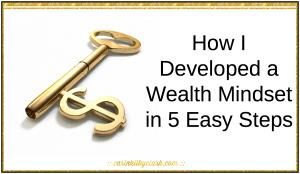 How I Developed a Wealth Mindset in 5 Easy Steps via @carinkilbyclark