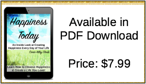 Happiness Today: An Inside Look At Creating Happiness Everyday Of Your Life