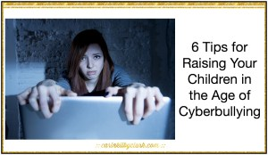6 Tips for Raising Your Children in the Age of Cyberbullying via @carinkilbyclark