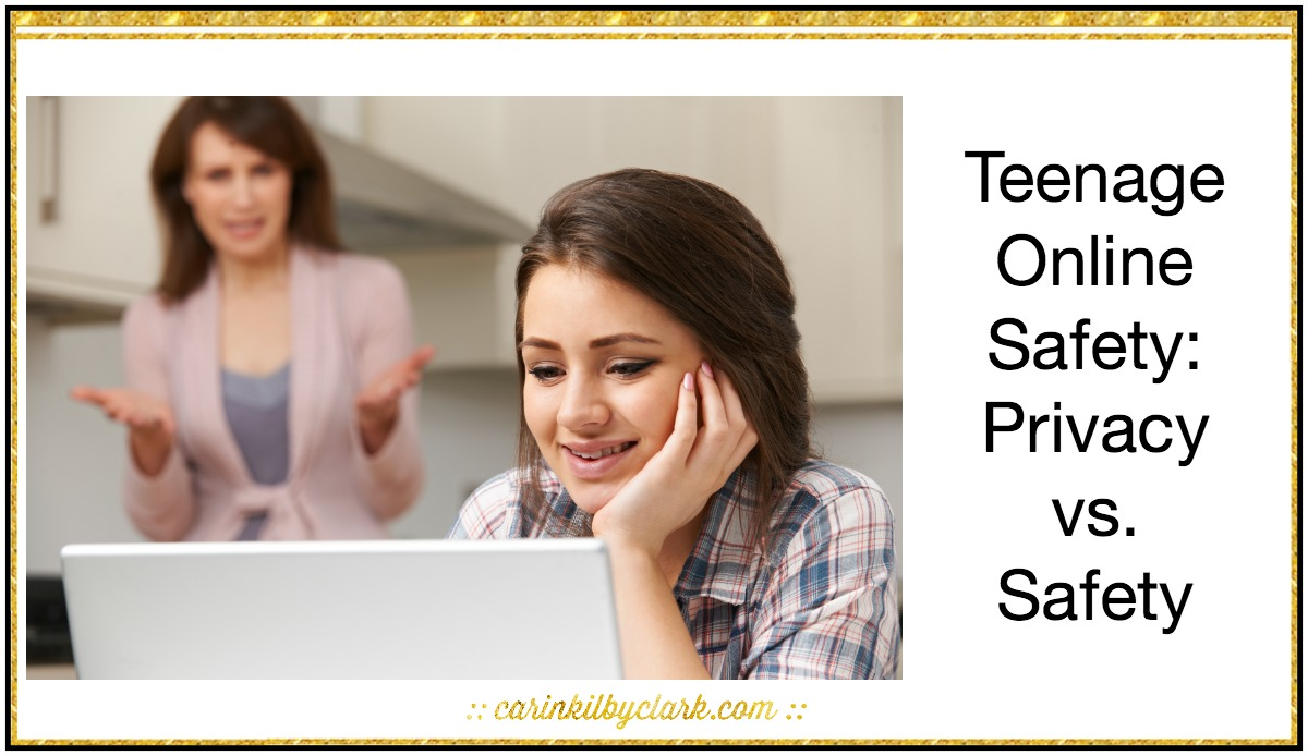 Teenage Online Safety- Privacy vs. Safety via @carinkilbyclark