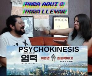 Para Aqui o Para Llevar 21 – Psychokinesis