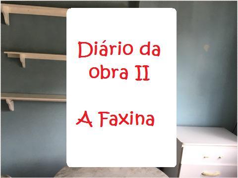 diario da obra faxina