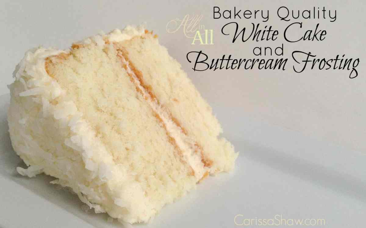Making a Bakery Quality White Cake with Buttercream Frosting