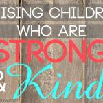 Raising Strong and Kind Children – Giveaway
