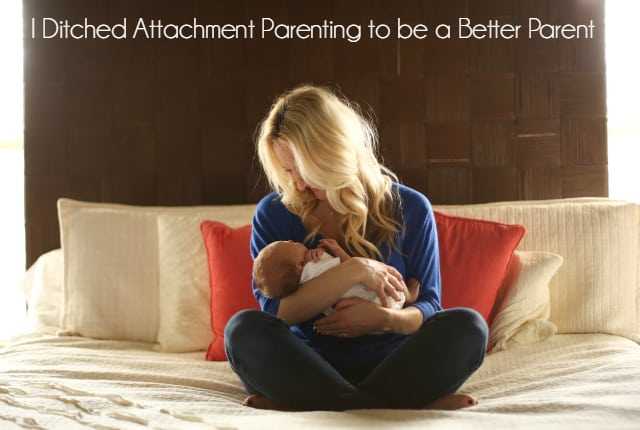 I Ditched Attachment Parenting to be a Better Parent
