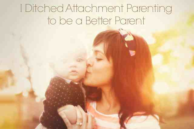 i-ditched-attachment-parenting