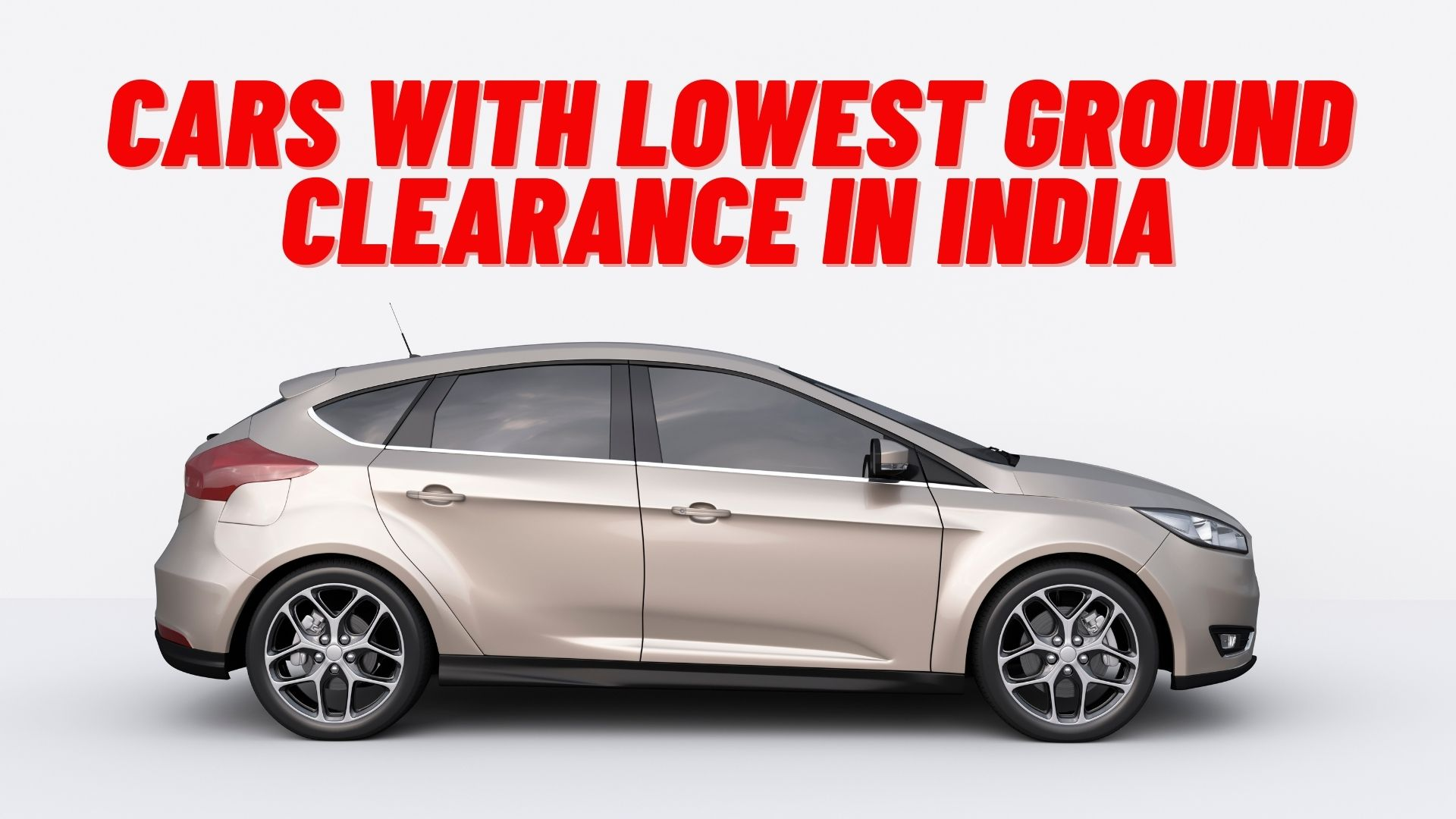 CARS WITH LOWEST GROUND CLEARANCE IN INDIA