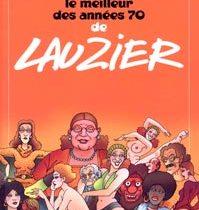 Gérard Lauzier: Le singulier parcours d'un anticonformiste accompli