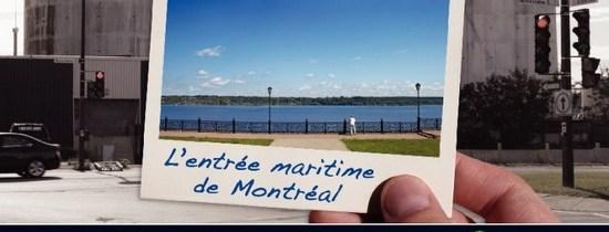 La mise en valeur de l'Entrée maritime de Montréal