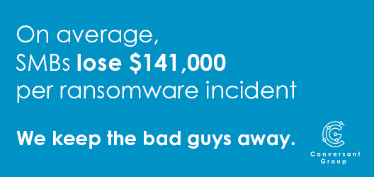 Conversant Group: On average SMBs lose $141,000 per ransomware incident. We keep the bad guys away.