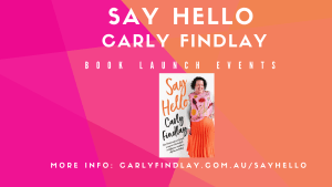 "a pink and orange banner featuring white text: ""Say Hello Carly Findlay book launch events. More info: CarlyFindlay.com.au/sayhello In the middle of the banner there's my book cover. It features a woman with red face and short dark curly hair, smiling. She's wearing a pink floral top and bright orange skirt. Her hand is on her hip. Curly orange text reads ""Say Hello"", and black text reads ""Carly Findlay How I became the fangirl of my own story - a memoir and manifesto on difference, acceptance, self love and belief""."