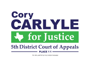 Cory Carlyle for Justice 5th District Court of Appeals