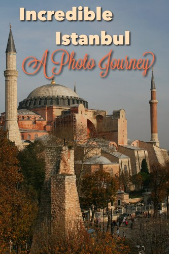 Incredible Istanbul, A Photo Journey