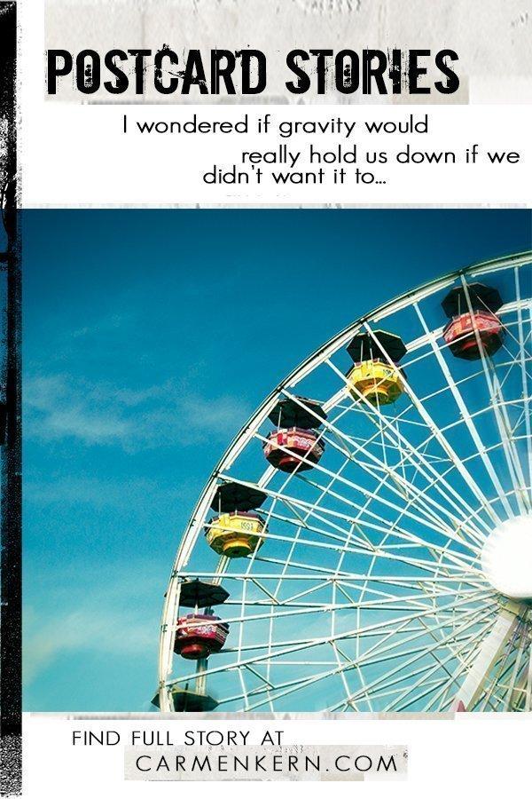 wheel of dreams, ferris wheel, ride, sky, dream, postcard fiction