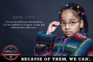 "Audre Lorde ""It is not our difference that divide us.  It is our inability to recognize, accept, and celebrate those differences."""