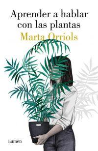 Aprender a hablar con las plantas Marta Orriols