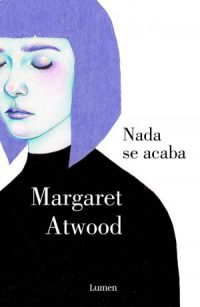 Nada se acaba de Margaret Atwood