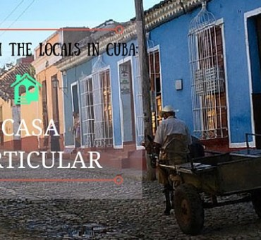 Staying with the Locals in Cuba: Casa Particular