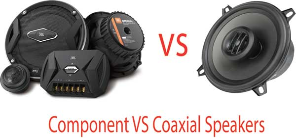 Component VS Coaxial Speakers | Which One Should I Buy?