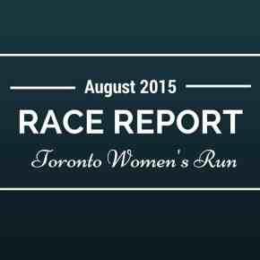 RACE REPORT: Toronto Women's Run, 5k, 2015