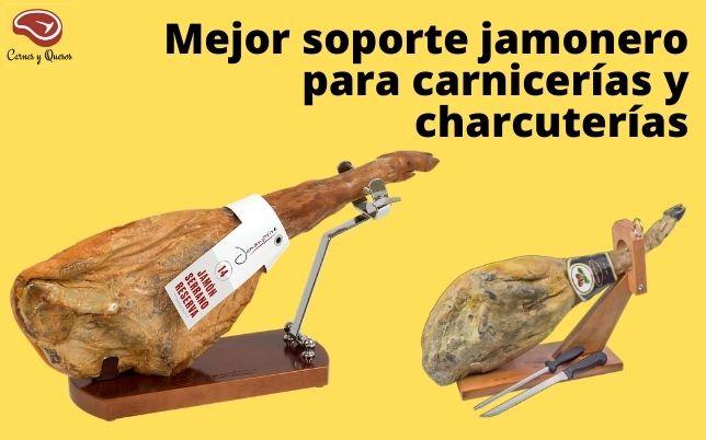 Mejor soporte jamonero para carnicerías y charcuterías