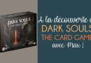 Dark Souls The Card Game – L'Avis de Max – Funforge