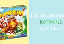 Jumpkins – L'Avis de Max – Huch Atalia