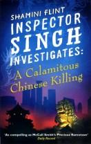 Shamini Flint, Inspector Singh Investigates – A Calamitous Chinese Killing (2013)