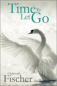 Time to let go, book, Christoph Fischer
