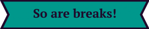 So are breaks
