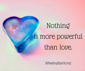 Nothing is more powerful than love.