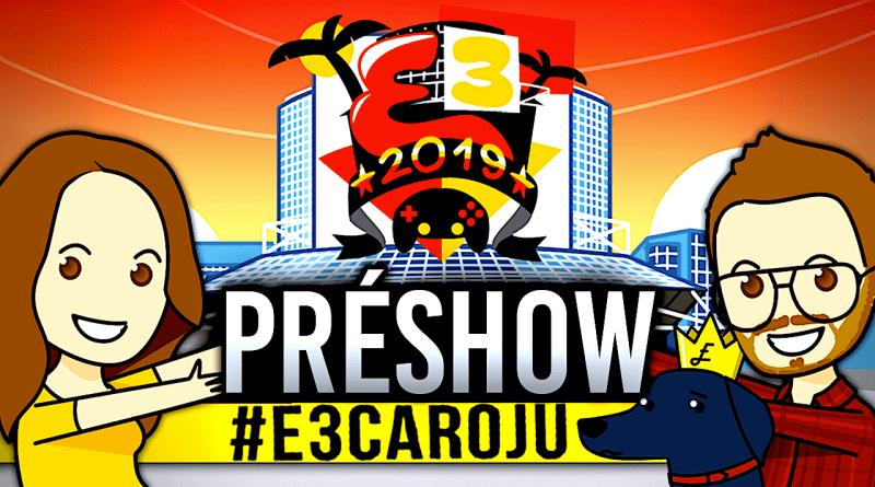 PréShow #E3CaroJu : passez la soirée avec nous