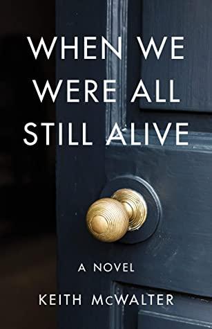 When We Were All Still Alive