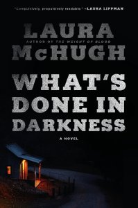 Review – What's Done in Darkness by Laura McHugh