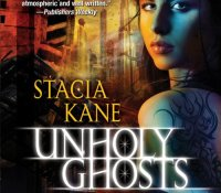 Review – Unholy Ghosts by Stacia Kane