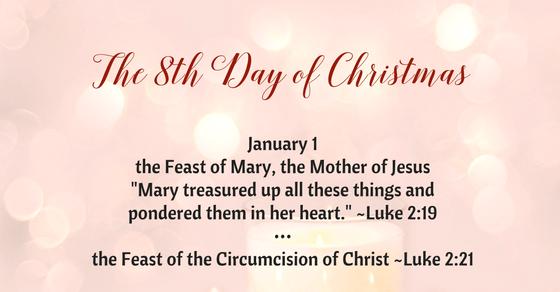 the eighth day of christmas january 1st is the feast of mary the mother of jesus - 12 Days Of Christmas Christian Version