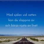 Med själen vid ratten kan du slappna av och börja njuta av livet