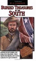 Buried Treasures of the South: Legends of Lost, Buried, and Forgotten Treasures, from Tidewater Virginia to Coastal Carolina to Cajun Louisiana / Edition 1